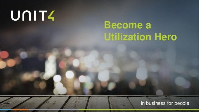 In business for people. Become a Utilization Hero