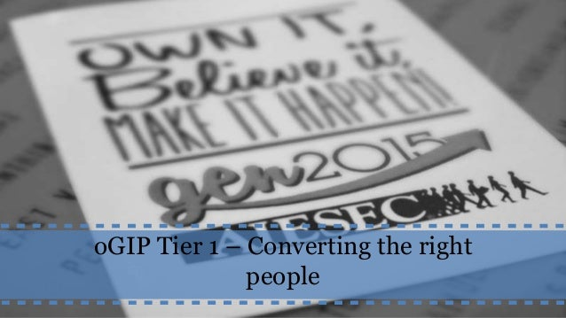 oGIP Tier 1 – Converting the right people