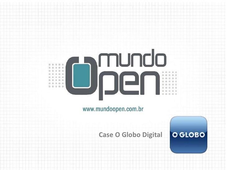 Case O Globo Digital<br />