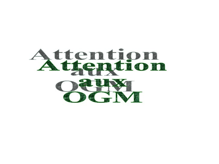 Attention  aux  OGM