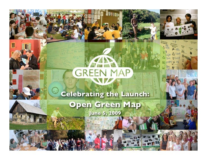 Celebrating the Launch: Think Global, Map Local!      Open Green Map           June 5, 2009