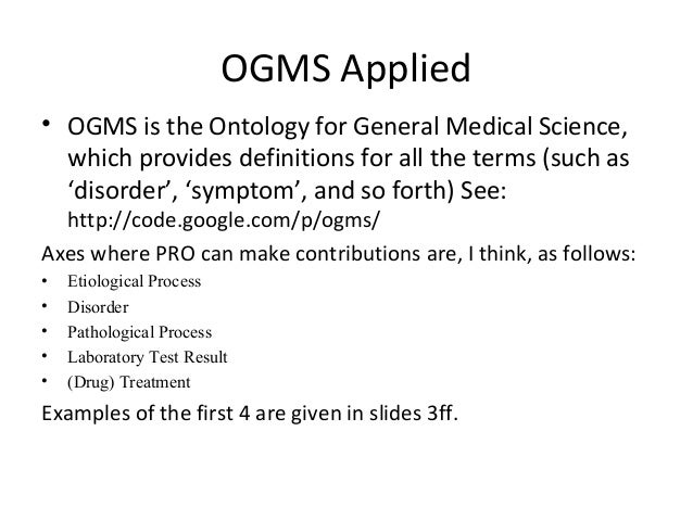 OGMS Applied• OGMS is the Ontology for General Medical Science,which provides definitions for all the terms (such as'disor...