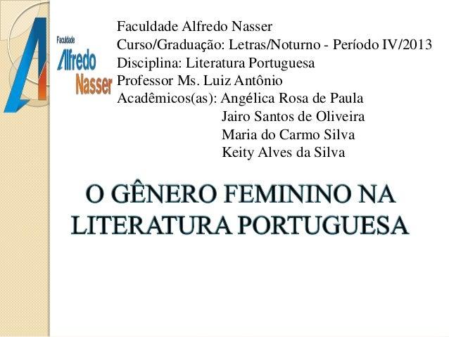 Faculdade Alfredo Nasser Curso/Graduação: Letras/Noturno - Período IV/2013 Disciplina: Literatura Portuguesa Professor Ms....