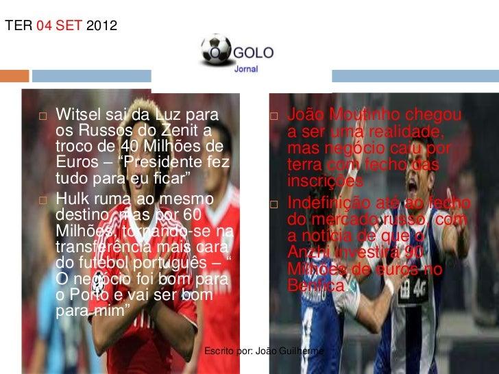 TER 04 SET 2012       Witsel sai da Luz para              João Moutinho chegou        os Russos do Zenit a              ...