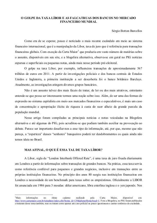 O GOLPE DA TAXA LÍBOR E AS FALCATRUAS DOS BANCOS NO MERCADO                          FINANCEIRO MUNDIAL                   ...