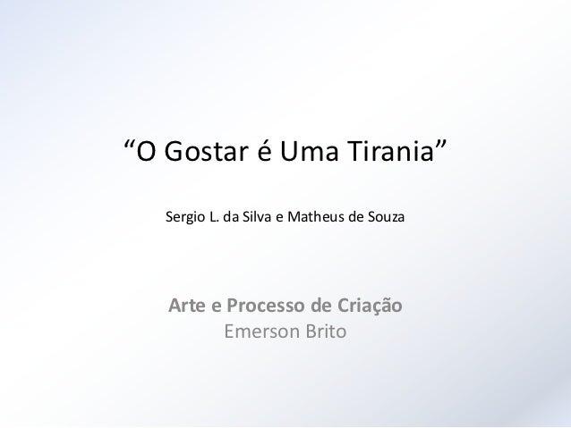 """""""O Gostar é Uma Tirania""""   Sergio L. da Silva e Matheus de Souza   Arte e Processo de Criação         Emerson Brito"""