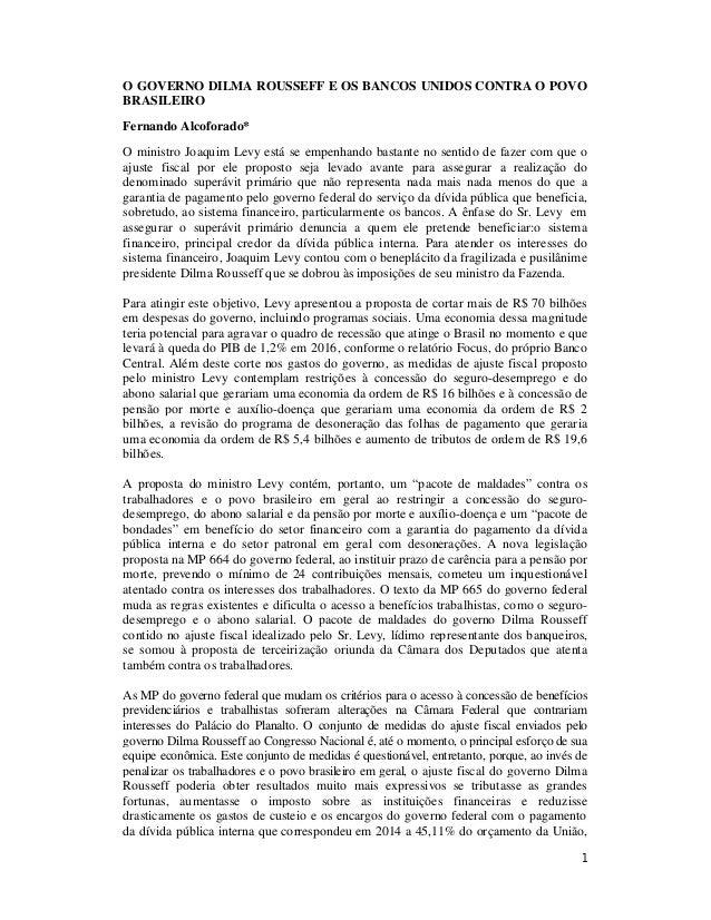 1 O GOVERNO DILMA ROUSSEFF E OS BANCOS UNIDOS CONTRA O POVO BRASILEIRO Fernando Alcoforado* O ministro Joaquim Levy está s...