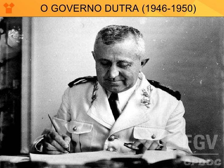 O GOVERNO DUTRA (1946-1950)