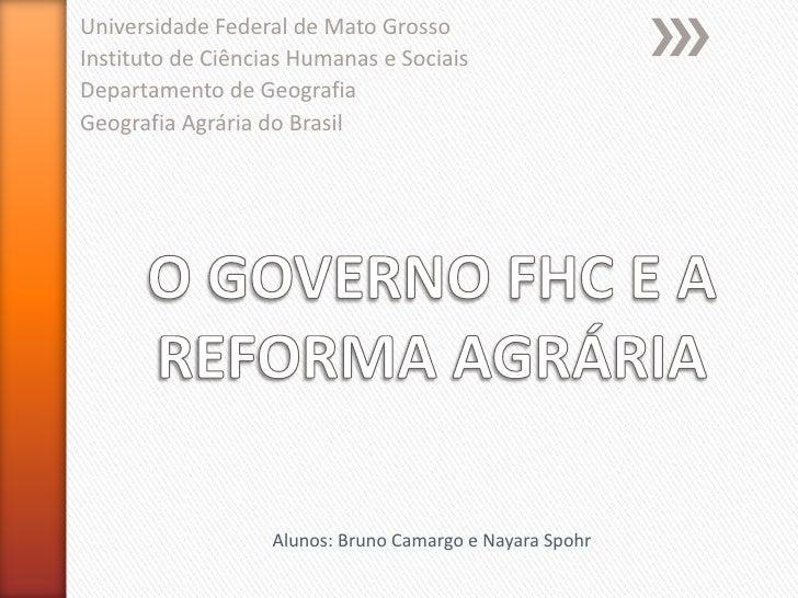 Universidade Federal de Mato GrossoInstituto de Ciências Humanas e SociaisDepartamento de GeografiaGeografia Agrária do Br...