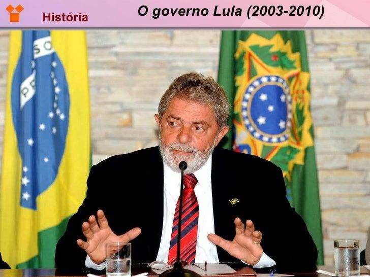 O governo Lula (2003-2010) História