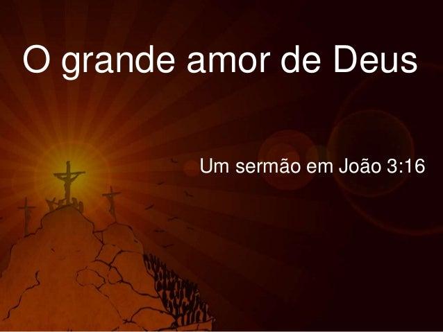 O grande amor de Deus Um sermão em João 3:16