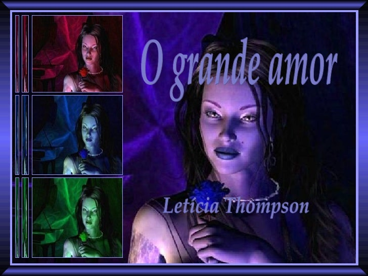 O grande amor Letícia Thompson