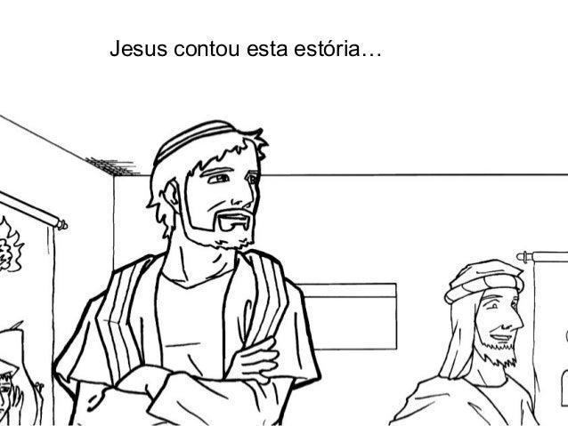 Jesus contou esta estória…