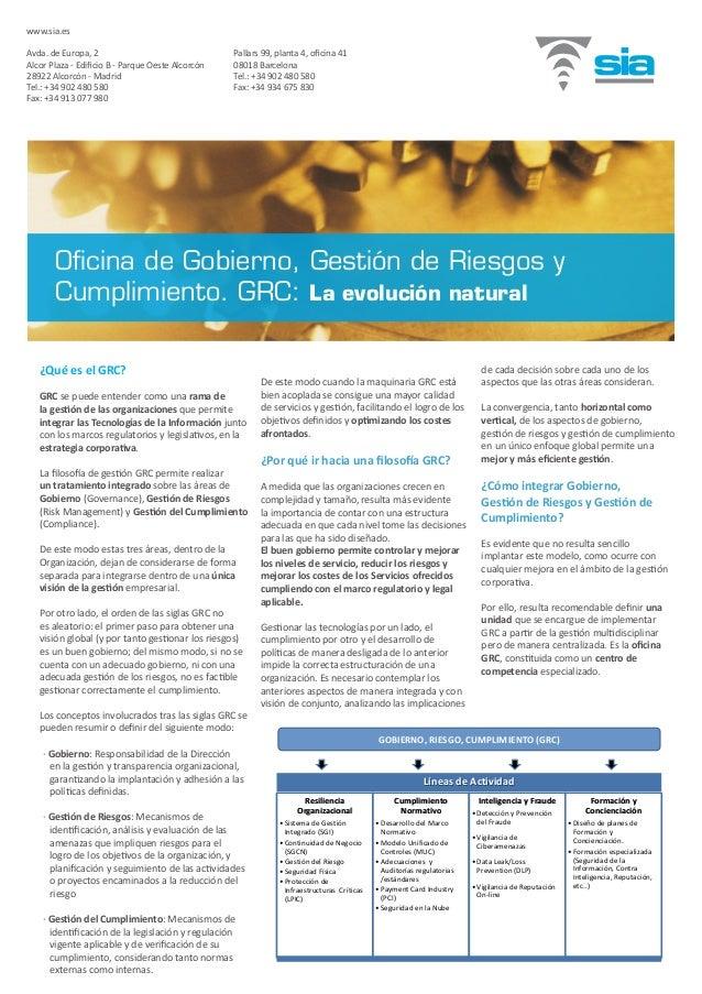 ¿Qué es el GRC? GRC se puede entender como una rama de la gestión de las organizaciones que permite integrar las Tecnologí...