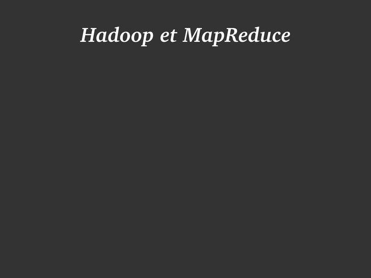 HadoopetMapReduce       Introductionautraitementdegrosvolumesde                        données         OlivierGr...