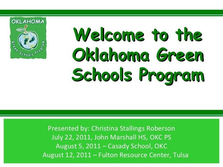 Presented by: Christina Stallings Roberson July 22, 2011, John Marshall HS, OKC PS August 5, 2011 – Casady School, OKC Aug...