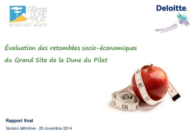 Rapport final Version définitive - 25 novembre 2014 Évaluation des retombées socio-économiques du Grand Site de la Dune du...