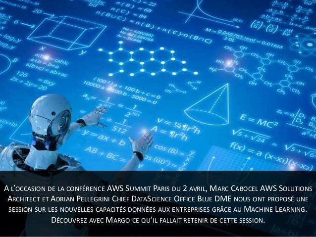 AWS Summit Paris - Qu'est-ce que le Machine Learning a changé pour nos métiers ? Slide 2
