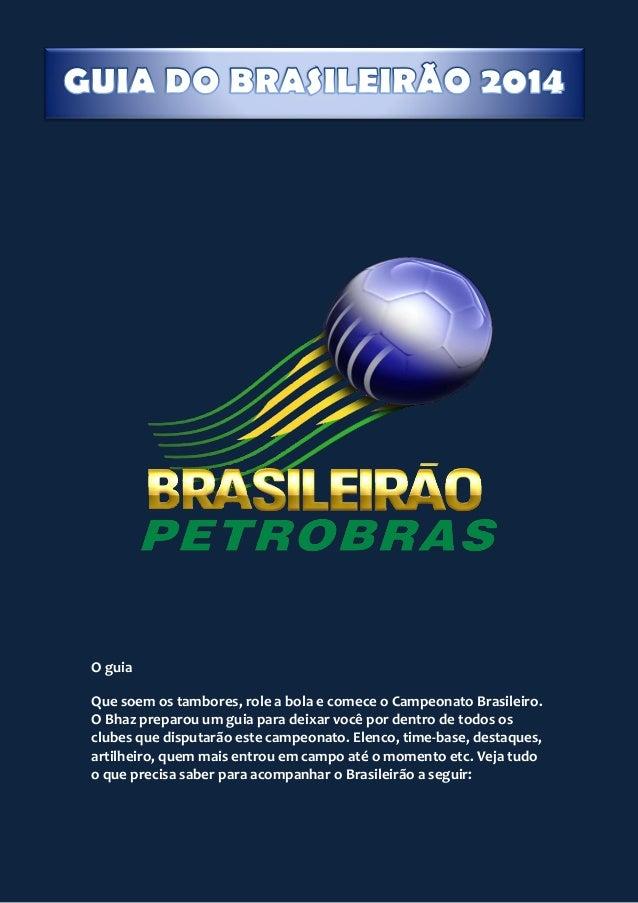 O guia Que soem os tambores, role a bola e comece o Campeonato Brasileiro. O Bhaz preparou um guia para deixar você por de...
