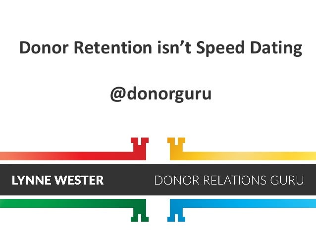 Donor Retention isn't Speed Dating @donorguru