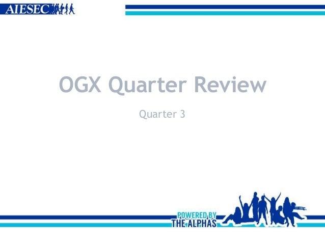 OGX Quarter Review Quarter 3