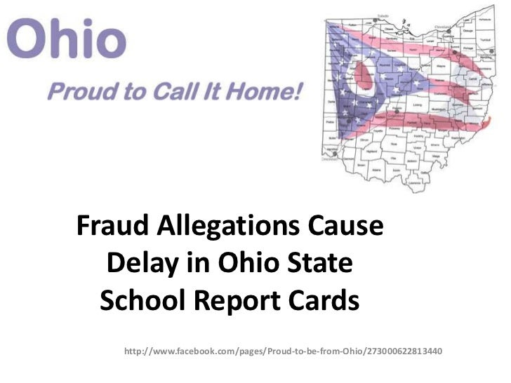 Fraud Allegations Cause  Delay in Ohio State  School Report Cards   http://www.facebook.com/pages/Proud-to-be-from-Ohio/27...