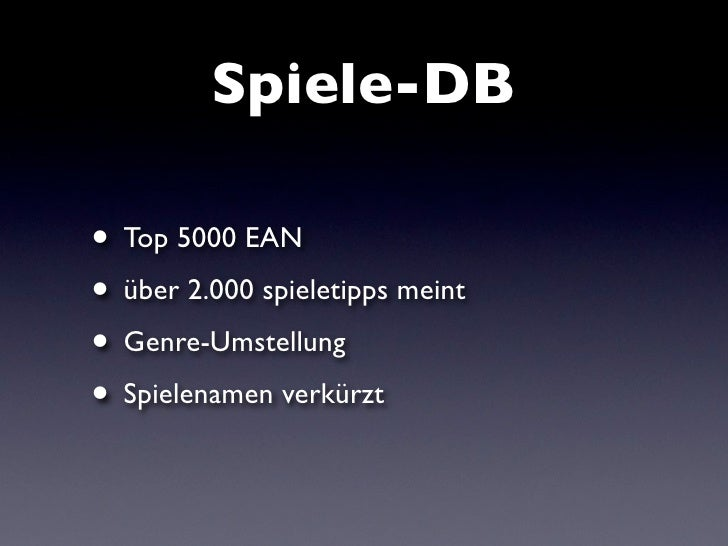 Spiele-DB  • Top 5000 EAN • über 2.000 spieletipps meint • Genre-Umstellung • Spielenamen verkürzt