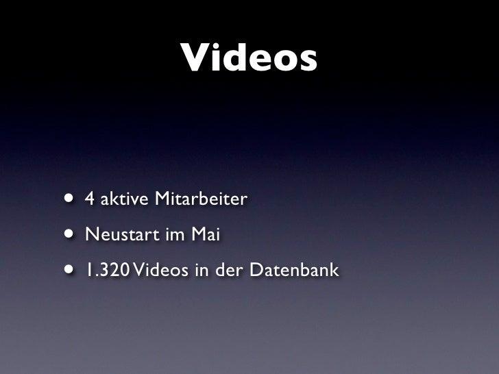 Videos   • 4 aktive Mitarbeiter • Neustart im Mai • 1.320 Videos in der Datenbank