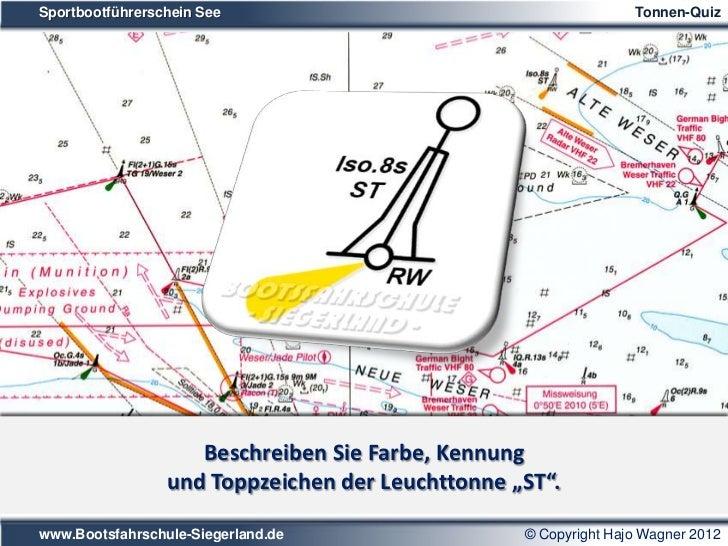 Sportbootführerschein See                                  Tonnen-QuizFarbe:         rot/weiß senkrecht gestreift         ...