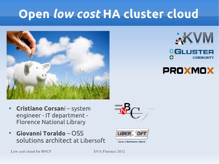 Open low cost HA cluster cloud       Cristiano Corsani – system       engineer - IT department -       Florence National ...