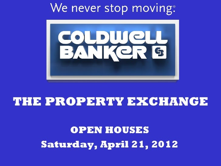 THE PROPERTY EXCHANGE        OPEN HOUSES   Saturday, April 21, 2012