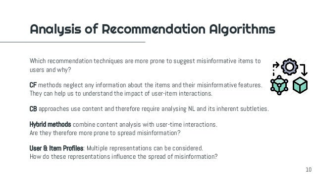 Analysis of Recommendation Algorithms Which recommendation techniques are more prone to suggest misinformative items to us...