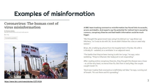 Examples of misinformation https://www.bbc.com/news/stories-52731624 3