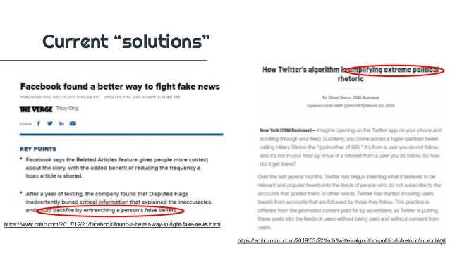 "https://edition.cnn.com/2019/03/22/tech/twitter-algorithm-political-rhetoric/index.html Current ""solutions"" https://www.cn..."