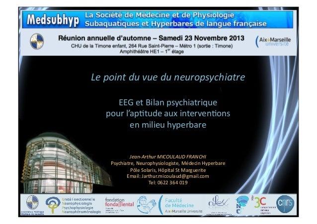 Le  point  du  vue  du  neuropsychiatre   EEG  et  Bilan  psychiatrique     pour  l'ap5tude  aux...