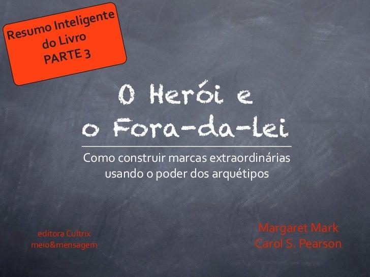 telig   enteResu mo In      do    Livro      PAR        TE 3                         O Herói e                      ...