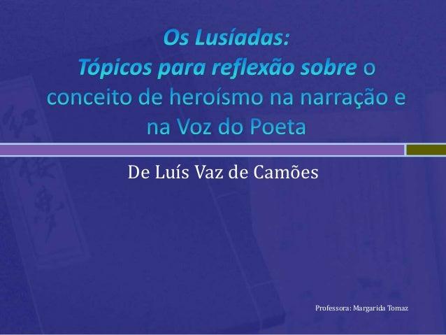 De Luís Vaz de Camões Professora: Margarida Tomaz