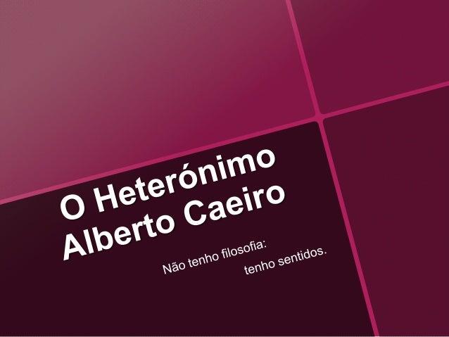 O Heterónimo Alberto Caeiro