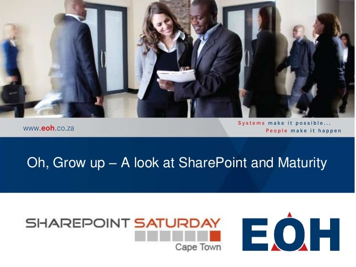 Oh, Grow up – A look at SharePoint and Maturity