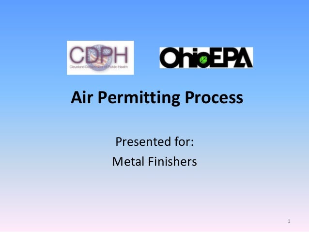Air Permitting Process     Presented for:     Metal Finishers                         1