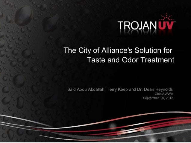 Said Abou Abdallah, Terry Keep and Dr. Dean ReynoldsOhio AWWASeptember 20, 2012The City of Alliances Solution forTaste and...