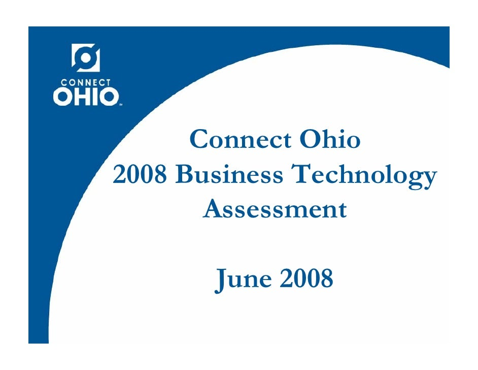 Connect Ohio 2008 Business Technology        Assessment         June 2008