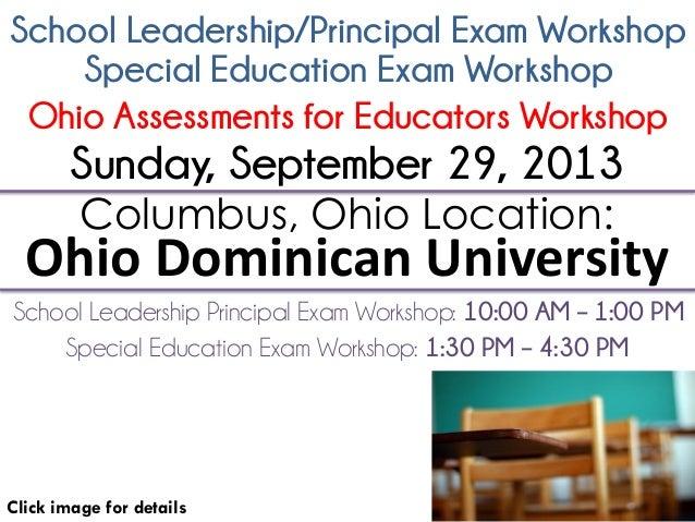 School Leadership/Principal Exam Workshop Click image for details Columbus, Ohio Location: Ohio Dominican University Schoo...