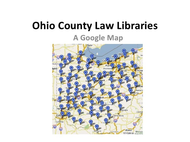 Ohio County Law Libraries         A Google Map