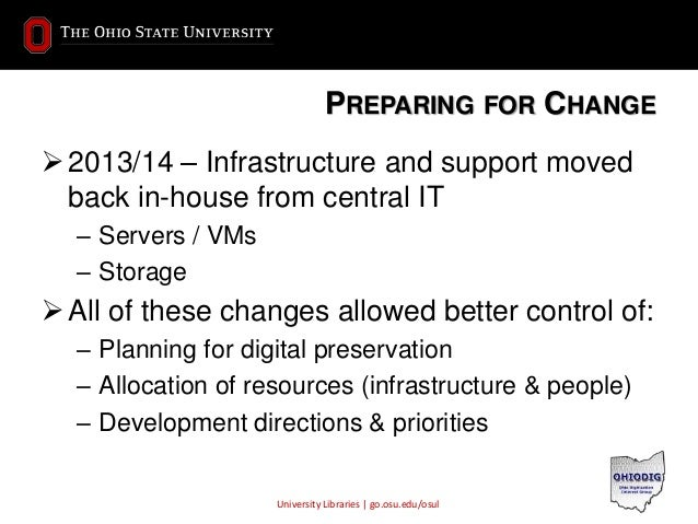 University Libraries | go.osu.edu/osul PREPARING FOR CHANGE 2013/14 – Infrastructure and support moved back in-house from...