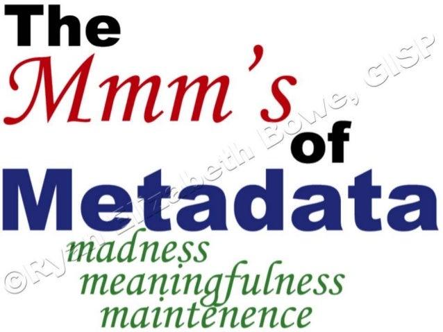 Ohio GIS Conference: Proper Care and Feeding of Metadata Slide 3