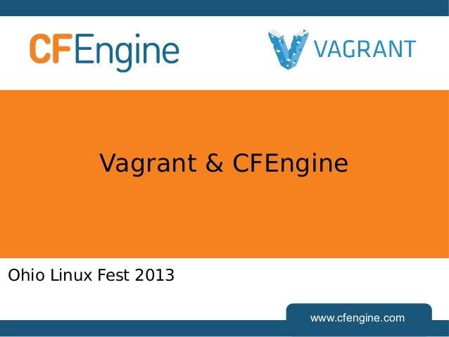 www.cfengine.com Vagrant & CFEngine Ohio Linux Fest 2013