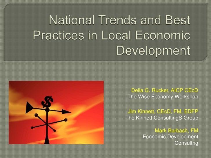 Della G. Rucker, AICP CEcDThe Wise Economy Workshop Jim Kinnett, CEcD, FM, EDFPThe Kinnett ConsultingS Group          Mark...
