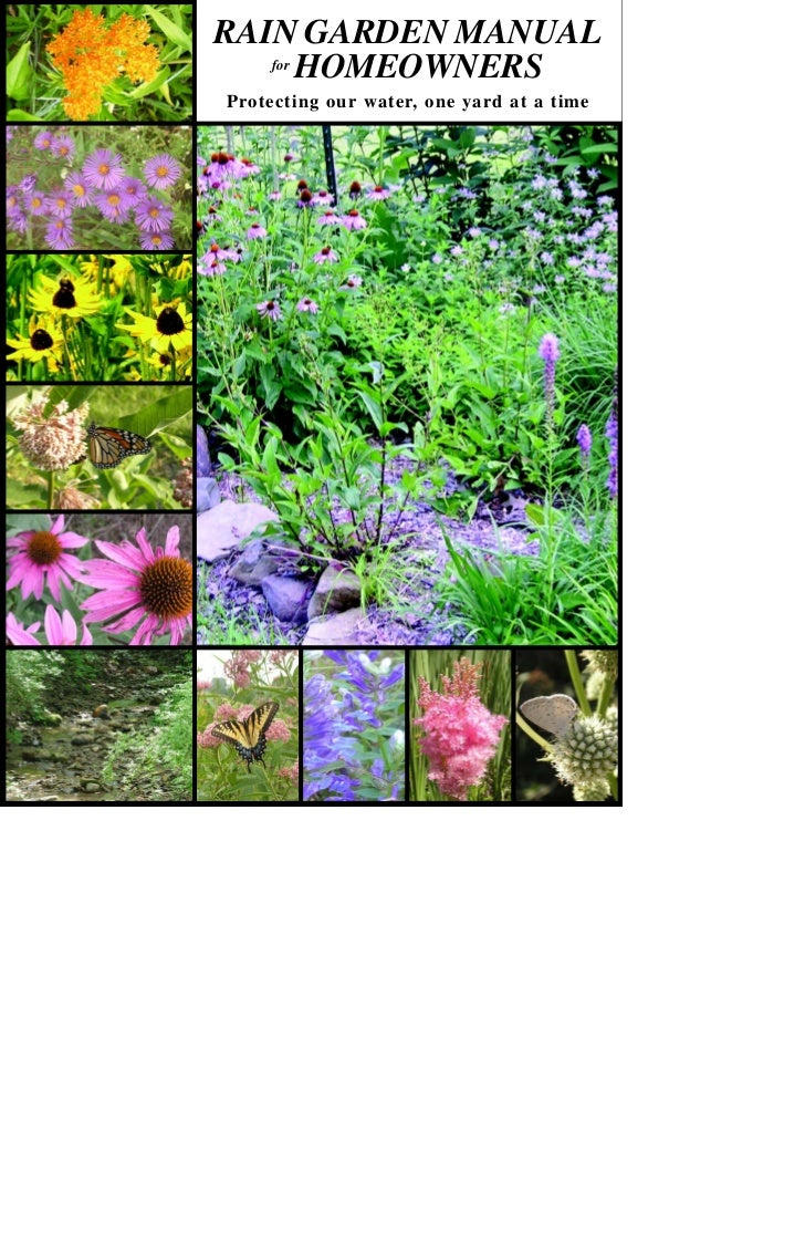 RAIN GARDEN MANUAL   for       HOMEOWNERSProtecting our water, one yard at a time