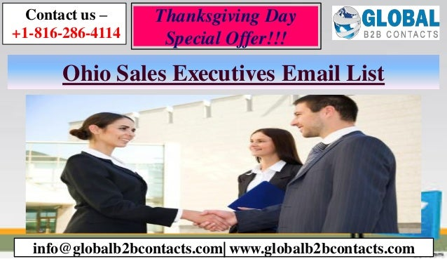 Ohio Sales Executives Email List Contact us – +1-816-286-4114 info@globalb2bcontacts.com| www.globalb2bcontacts.com Thanks...